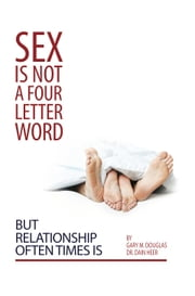 Sex Is Not A Four Letter Word But Relationship Often Time Is ekitaplar by Gary M. Douglas & Dr. Dain Heer