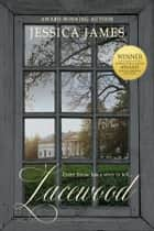 Lacewood - Small town southern romantic womens fiction ebook by Jessica James