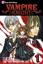 Vampire Knight, Vol. 1 ebook by Matsuri Hino, Matsuri Hino