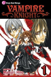 Vampire Knight, Vol. 1 ebook by Matsuri Hino,Matsuri Hino