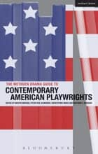 The Methuen Drama Guide to Contemporary American Playwrights ebook by Tom Adler, Jochen Achilles, Klaus Benesch,...