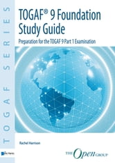 TOGAF™ Version 9 Foundation Study Guide ebook by The Open Group