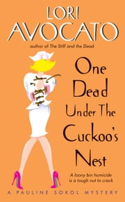 One Dead Under the Cuckoo's Nest - A Pauline Sokol Mystery ebook by Lori Avocato