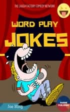 Word Play Jokes ebook by Jeo King