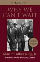 Why We Can't Wait ebook by Martin Luther King, Jr., Dorothy Cotton