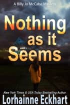 Nothing As It Seems ebook by Lorhainne Eckhart