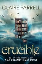 Crucible - A Phoenix Novella ebook by Claire Farrell