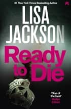 Ready to Die - Montana series, book 5 ebook by Lisa Jackson
