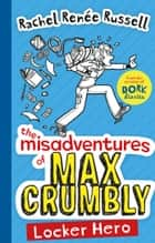 The Misadventures of Max Crumbly 1 - Locker Hero ebook by Rachel Renee Russell