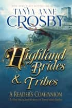 Highland Brides & Tribes ebook by Tanya Anne Crosby