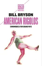 American rigolos - Chroniques d'un grand pays ebook by Bill Bryson, Christiane Ellis, David Ellis