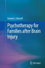 Psychotherapy for Families after Brain Injury ebook by Pamela S. Klonoff