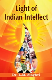 Light of Indian Intellect ebook by Dr LM Singhvi