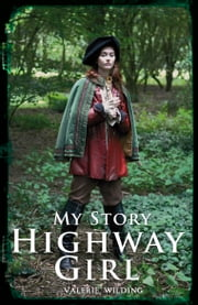 My Story: Highway Girl ebook by Valerie  Wilding