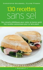130 recettes sans sel ebook by Claire Pinson,Christophe Gouesmel