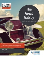 Study and Revise for AS/A-level: The Great Gatsby ebook by Anne Crow