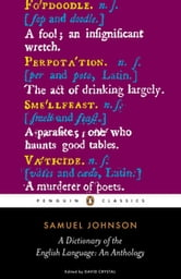 A Dictionary of the English Language: an Anthology - an Anthology ebook by Samuel Johnson