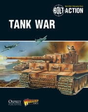 Bolt Action: Tank War ebook by Warlord Games,Peter Dennis