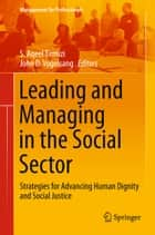 Leading and Managing in the Social Sector ebook by S. Aqeel Tirmizi,John D.  Vogelsang