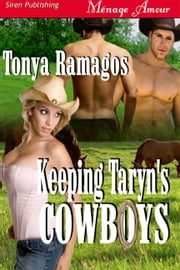 Keeping Taryn's Cowboys ebook by Tonya Ramagos