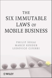The Six Immutable Laws of Mobile Business ebook by Philip Sugai,Marco Koeder,Ludovico Ciferri
