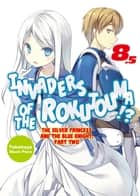 Invaders of the Rokujouma!? Volume 8.5 ebook by Takehaya