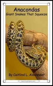 Anacondas: Huge Snakes That Squeeze