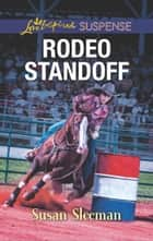 Rodeo Standoff (Mills & Boon Love Inspired Suspense) (McKade Law, Book 2) ebook by Susan Sleeman