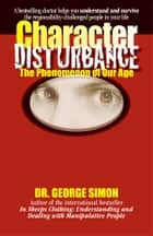 Character Disturbance ebook by George K. Simon