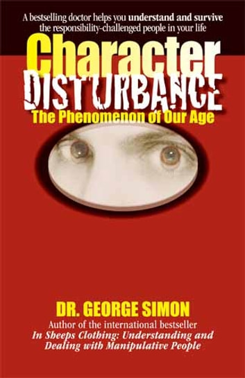 Character Disturbance - the phenomenon of our age ebook by George K. Simon