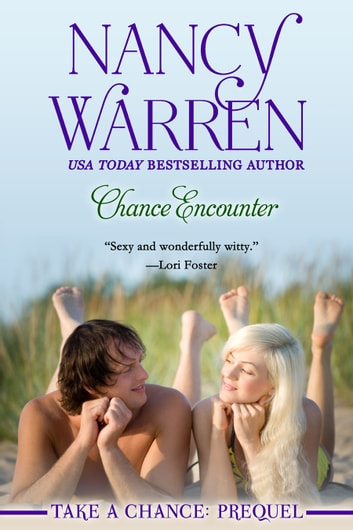 Chance Encounter (Take a Chance Series: Prequel) ebook by Nancy Warren
