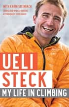 Ueli Steck - My Life in Climbing ebook by