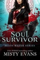 Soul Survivor ebook by Misty Evans