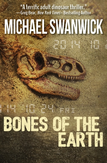 Bones of the Earth ebook by Michael Swanwick