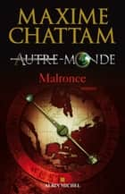 Autre-monde - tome 2 - Malronce eBook by Maxime Chattam
