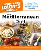 The Complete Idiot's Guide to the Mediterranean Diet ebook by Chef Stephanie Green R.D., Kimberly A. Tessmer R.D., L.D.