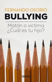 Bullying - Matón o víctima ¿Cuál es tu hijo? ebook by Kobo.Web.Store.Products.Fields.ContributorFieldViewModel