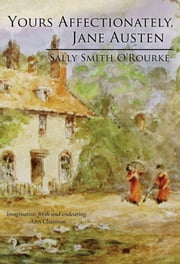 Yours Affectionately, Jane Austen ebook by Sally Smith O'Rourke