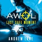 AWOL 2: Last Safe Moment audiobook by