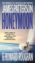 Honeymoon ebook by James Patterson,Howard Roughan