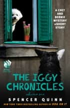 The Iggy Chronicles, Volume One - A Chet and Bernie Mystery eShort Story ebook by Spencer Quinn