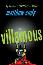 Villainous ebook by Matthew Cody