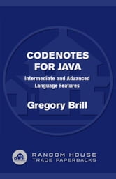 CodeNotes for Java - Intermediate and Advanced Language Features ebook by Gregory Brill