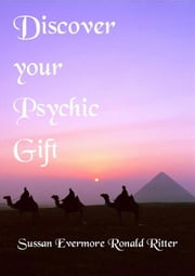 Discover your Psychic Gift ebook by Ronald Ritter,Sussan Evermore