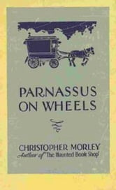 Parnassus On Wheels ebook by Christopher Morley