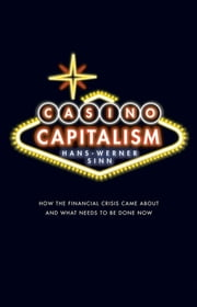 Casino Capitalism - How the Financial Crisis Came About and What Needs to be Done Now ebook by Hans-Werner Sinn