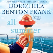 All Summer Long - A Novel audiobook by Dorothea Benton Frank