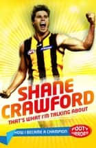 That's What I'm Talking About! - Junior Edition eBook by Shane Crawford