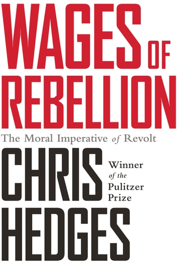 Wages of Rebellion ebook by Chris Hedges
