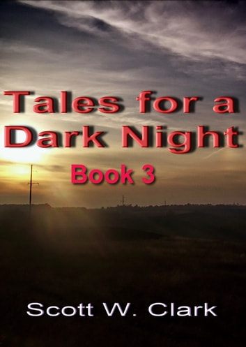 Tales for a Dark Night, Book 3: an Archon anthology of horror ebook by Scott Clark